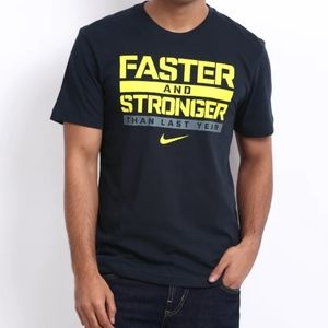 NIKE faster and stronger than last year tee shirt